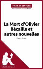 LA MORT DOLIVIER BÉCAILLE ET AUTRES NOUVELLES DE ÉMILE ZOLA (FICHE DE LECTURE)