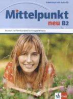 mittelpunkt neu b2 arbeitsbuch mit audio cd(cuaderno de ejercicio s+cd) 9783126766531