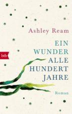 ein wunder alle hundert jahre (ebook)-ashley ream-9783641209131
