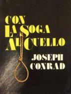 con la soga al cuello (ebook)-joseph conrad-joseph conrad-joseph conrad-9786050437331
