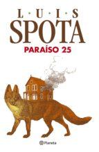 paraíso 25 (ebook)-luis spota-9786070721731