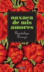 oaxaca de mis amores (ebook)-guadalupe loaeza-9786071130631