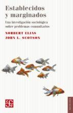 establecidos y marginados: una investigacion sociologica sobre problemas comunitarios norbert elias john l. scotson 9786071625731