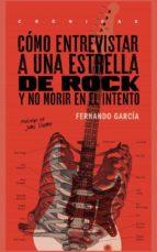 cómo entrevistar a una estrella de rock fernando garcia 9786079409531