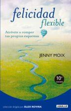 felicidad flexible-jenny moix-9788403101531