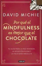 por qué el mindfulness es mejor que el chocolate (ebook) david michie 9788403515031