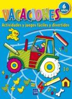vacaciones 6 años: actividades y juegos faciles y divertidos-9788408085331