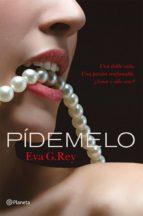 pídemelo (ebook)-eva g. rey-9788408117131