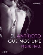 el antídoto que nos une (ebook)-irene hall-9788408154631