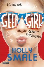 geek girl 3: genio y fotogenia holly smale 9788408155331