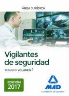 VIGILANTES DE SEGURIDAD, ÁREA JURÍDICA. TEMARIO VOLUMEN 1