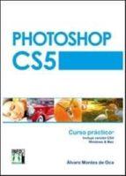 photoshop cs5 curso practico alvaro montes de oca 9788415033431