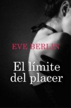 el límite del placer (ebook)-eve berlin-9788415410331