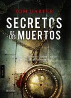 secretos de los muertos-tom harper-9788415497431