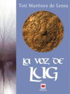la voz de lug (ebook)-toti martinez de lezea-9788415532231