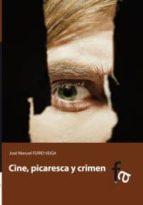 cine, picaresca y crimen-jose manuel ferro veiga-9788415675631