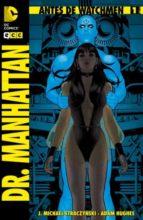 El libro de Adw: dr. manhattan núm. 01 autor MICHAEL J. STRACZYNSKI DOC!