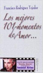 los mejores 101 momentos de amor-francisco rodriguez tejedor-9788415897231