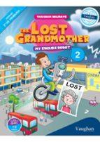 the lost grandmother. my english robot 2º educación primaria (vaughan holidays) julia nowicki victor sanabria 9788415978831
