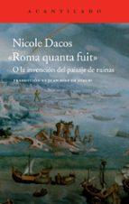 roma quanta fuit o la invencion del paisaje de ruinas nicole dacos 9788416011131