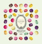 macarons. las recetas: laduree paris: maison fondee en 1862 antonin bonnet 9788416138531