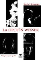 la opción wesser (ebook)-rafa limones-9788416366231