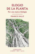 elogio de la planta: por una nueva biologia francis halle 9788416443031