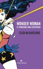 wonder woman: el feminismo como superpoder-elisa mccausland-9788416544431