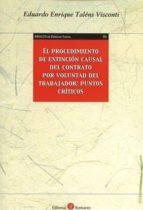 el procedimiento de extincion causal del contrato por voluntad del trabajador: puntos criticos eduardo enrique talens visconti 9788416608331