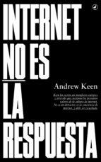 internet no es la respuesta (ebook)-andrew keen-9788416673131
