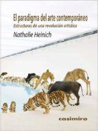 el paradigma del arte contemporaneo: estructuras de una revolucion artistica nathalie heinich 9788416868131