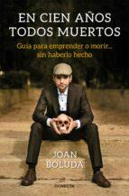 en cien años todos muertos-joan boluda-9788416883431