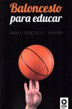 baloncesto para educar angel gonzalez jareño 9788416994731