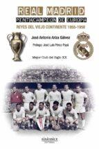 real madrid. pentacampeon de europa: reyes del viejo continente (1955 1958) jose antonio ariza galvez 9788417235031