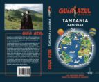 tanzania y zanzíbar 2018 (guia azul) 5ª ed. luis mazarrasa mowinckel 9788417368531