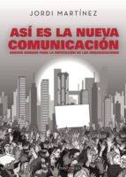 así es la nueva comunicación. nuevos riesgos para la reputación de las organizaciones (ebook) jordi martinez 9788417415631