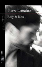 rosy & john (serie camille verhoeven 3) pierre lemaitre 9788420413631