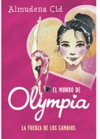 la fuerza de los cambios (el mundo de olympia 1) almudena cid 9788420487731