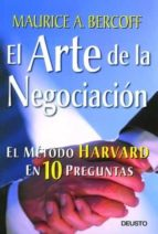 el arte de la negociacion: el metodo harvard en 10 preguntas-9788423423231
