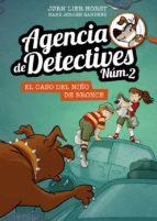 agencia de detectives nº 2 :7. el caso del niño de bronce jorn lier horst 9788424663131