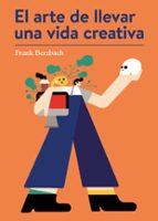 el arte de llevar una vida creativa-frank berzbach-9788425230431