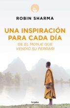 una inspiración para cada día del monje que vendió su ferrari (ebook)-robin s. sharma-9788425346231