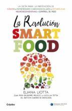 la revolucion smartfood: dieta fundamental para la prevencio del cancer, de las enfermedades eliana liotta pier giuseppe pelicci 9788425354731