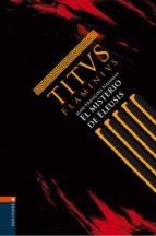 titus flaminius 3: el misterio de eleusis jean françois nahmias 9788426362131
