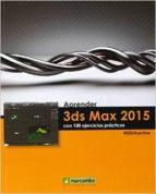 aprender 3ds max 2015 con 100 ejercicios practicos-9788426721631