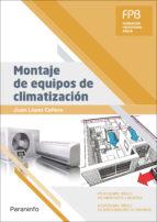 montaje de equipos de climatizacion (formacion profesional basica ) juan lopez cañero 9788428337731
