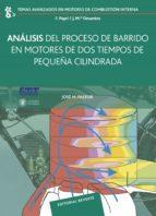 analisis del proceso de barrido en motores de dos tiempos de pequ eña cilindrada-jose pastor-9788429147131