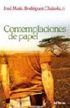 contemplaciones de papel-jose maria rodriguez olaizola-9788429317831