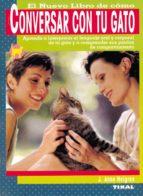 el nuevo libro de como conversar con tu gato: aprende a interpret ar el lenguaje oral y corporal de tu gato y a comprernder sus pautas de comportamiento j. anne helgren 9788430548231