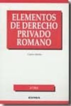 elementos de derecho privado romano.(4ªed)-j.a. d ors-9788431327231
